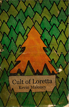 Thoughts on 'Cult of Loretta' by Kevin Maloney