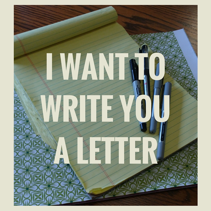 I want towrite youa letter