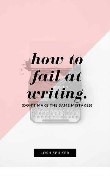 How To Fail At Writing — The Book